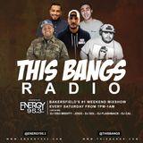 This Bangs Radio with DJ Sol 04.07.18