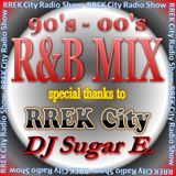 R&B Mix (90s-00s) - special thanx to RREK City vol.1 - DJ Sugar E.