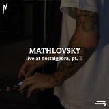 LIVE AT NOSTALGEBRA -- MATHLOVSKY (pt. II) [2018.06.24]