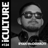 iCulture #124 - Special Guest - Ryan McDermott