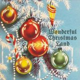 Wonderful Christmas Land