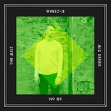 The Melt Mix Series N°09 — Wheez-ie