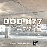 The Deckz or Dollarz Show - Episode 77