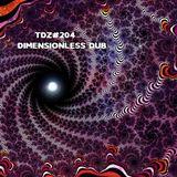 TDZ#204... Dimensionless Dub.....