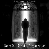 Dark Indulgence 05.27.18 Industrial | EBM & Synthpop Mixshow by Scott Durand