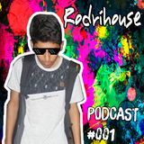 Rodrihouse PODCAST#001