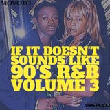 IF IT DOESN'T SOUND LIKE 90s VOL 3 presented by Movoto Radio