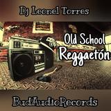 REGGAETON OLD SCHOOL - DJ LEONEL TORRES