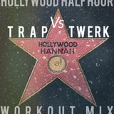Trap Vs Twerk - Hollywood Half Hour Workout Mix Ep:3