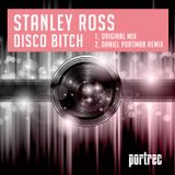Stanley Ross - Disco bitch ( Daniel Portman Remix )