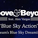 Above & Beyond -Blue Sky Action- DaveDream's Blue Sky Dreaming Mix