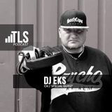 TLS PODCAST 133 - DJ EKS - INTERNATIONAL SPECIAL GUEST