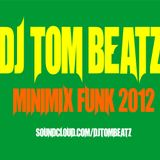 DJ Tom Beatz - MiniMix Funk Carioca Baile Funk 2012