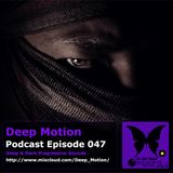 Deep Motion Podcast 047