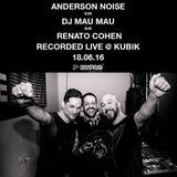 Anderson Noise B3B Dj Mau Mau B3B Renato Cohen recorded live at KUBIK  S. Paulo - 18.06.16  - PART 2