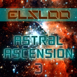 Elsloo presents: Astral Ascension | 3 | 04/24/2014