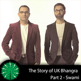 The Story of UK Bhangra - Part 2 Swami