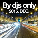 By djs only : 2015, December