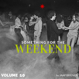 Something for the weekend - vol. 10