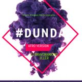 #DUNDA Afro Version *Positve Vibes only