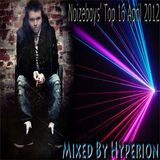 Noizeboy Top 16 April Mixed By Hyperion
