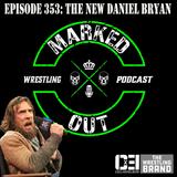 E353: The New Daniel Bryan