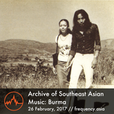 Archive of Southeast Asian Music: Burma - 26th February, 2017
