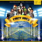 "SHASHAMANE INTL Presents "" PARTY VIBES vol.2 -Dancehall Edition "" 2k15"