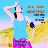BIG 'UNS MONTHLY - JUNE 2015 (THE RUNNING MIX)