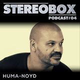 Stereo Box Podcast 04 - Huma-noyd