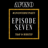 Afino - #LiveInternetParty: Episode 7 (Trap & Dubstep)