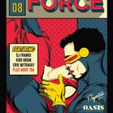 FORCE @ Oasis 01-08-2016