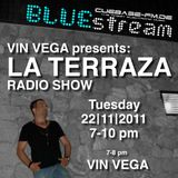 Vin Vega - La Terraza Radio Show (22.11.2011)