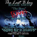 Shut Up N Dance - (My Trap House) NoGriefFM-LIVE SHOW