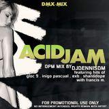 Acid Jam (DMX-MIX) OPM Mix by DJDennisDM