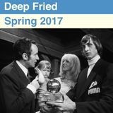 Deep Fried - Spring 2017