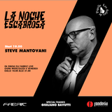 LA NOCHE ESCABROSA: STEVE MANTOVANI #004