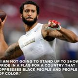 """Ear Candy ON DEMAND Ep. 212 """"Colin Kaepernick's National Anthem Protest"""""""