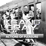 Actions of Pleasures by Keano Gray