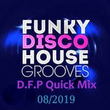 Funky Disco Grooves  'D.F.P Quick Mix  '08/2019