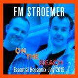 FM STROEMER - On The Beach Essential Housemix July 2015   www.fmstroemer.de