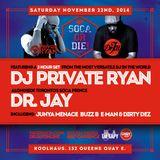 SOCA OR DIE! NOV 2014 PROMO MIX FT DJ PRIVATE RYAN & DR. JAY