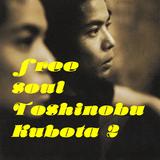 Free soul Toshinobu Kubota 2