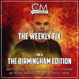 @CurtisMeredithh - #TheWeeklyFix - VOL.8 - THE BIRMINGHAM EDITION