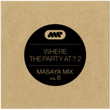 Where The Party At? 2 (Masaya Mix Vol.06)