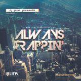 Always Trappin' - DJ Plink Hip Hop 2017