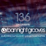 Urban Night Grooves 136 By S.W. *Soulful Deep Bumpy Jackin' Garage House Business*
