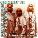 Justified and Ancient - Secret Archives of the Vatican Podcast 115