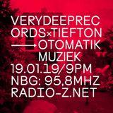 VERYDEEPRECORDSxTIEFTON 19/01/2019 @ RADIO Z *OTOMATIK MUZIEK SPECIAL*