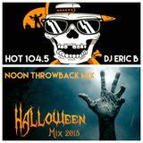 DJ Eric B 2015 Halloween Mix - Hot 104.5